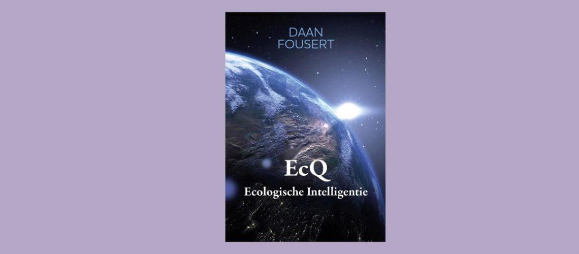 EcQ - ecologische intelligentie - boek van Daan Fousert